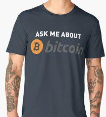 ASK ME ABOUT BITCOIN Men's Premium T-Shirt