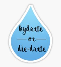 Hydrate or Die-drate Diedrate Sticker