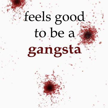 It Feels Good to be a Gangsta by TheGreyNinja