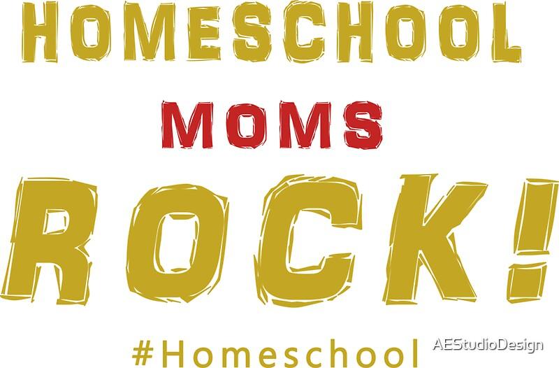 Homeschool Moms Rock! T-Shirt/ Wall Art/\