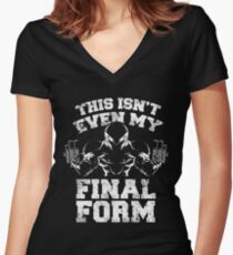 this isn't even my final form anime gym workout lifting weights Women's Fitted V-Neck T-Shirt