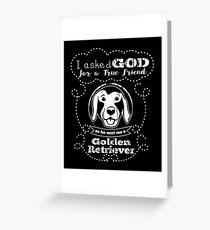 I Asked God For A True Friend Golden Retriever Lover T-Shirt Greeting Card