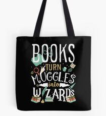 Books turn Muggles into Wizards Tote Bag