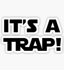 It's A Trap Sticker