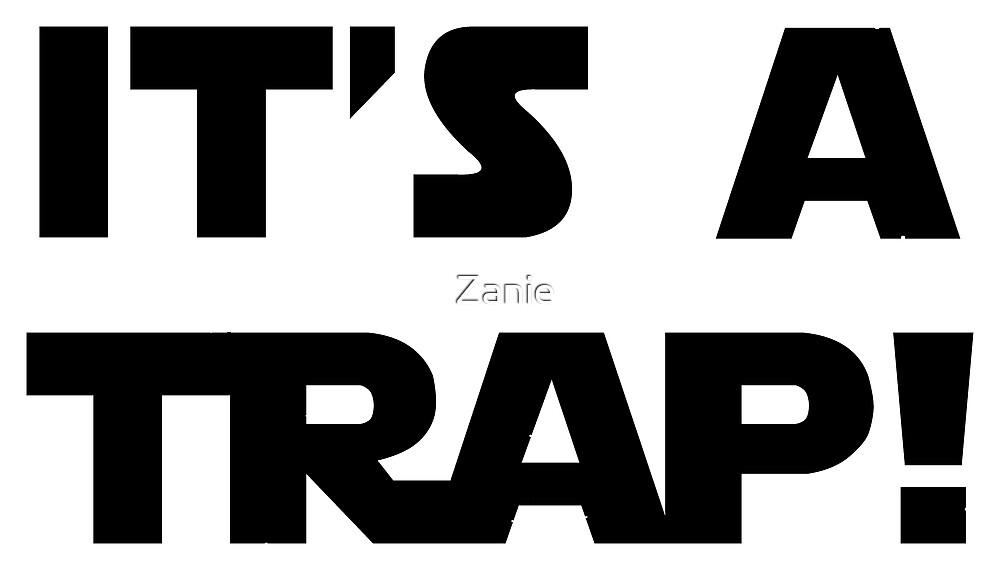 It's A Trap by Zanie