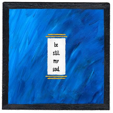 be still, my soul - painting by CuppaJoeKoffee