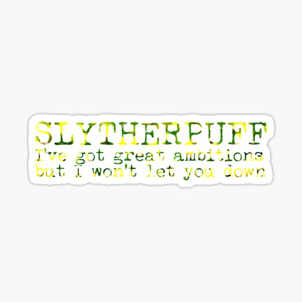 Slytherpuff Quote Sticker