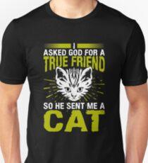 I Asked God For A True Friend Cat Lover T-Shirt T-Shirt
