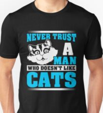 Never Trust A Man That Doesnt Like Cats T-Shirt T-Shirt