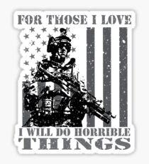 For Those I Love - Veterans Patriotic Patriotism Patriots Sticker