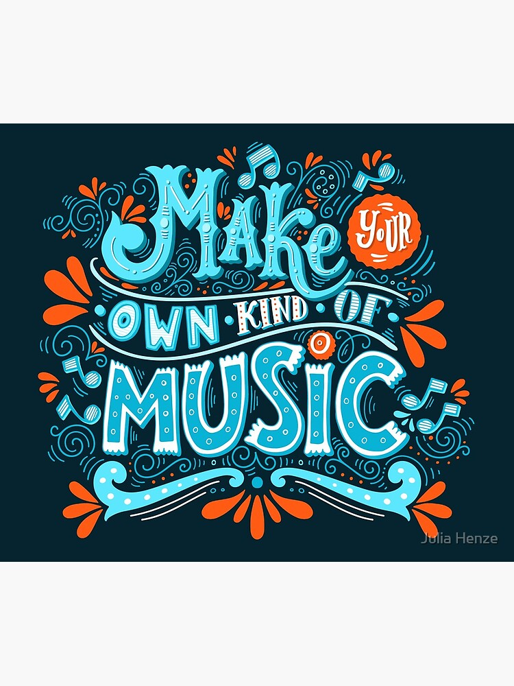 Make your own kind of music by BlueInkStudio