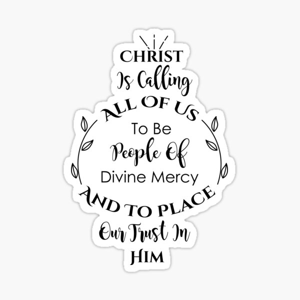 Christ is calling all of us to be People of Divine Mercy and to place our trust in Him Sticker
