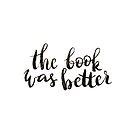 The book was better by Anastasiia Kucherenko