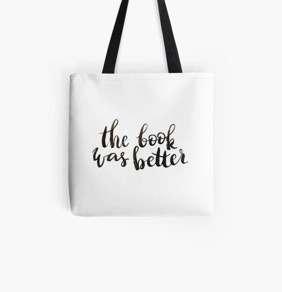 The book was better All Over Print Tote Bag