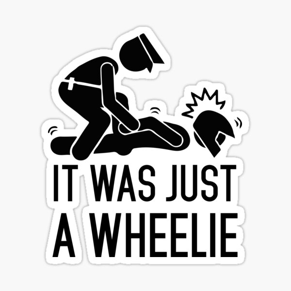 Fue solo un Wheelie Pegatina
