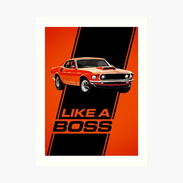 1969 Mustang Boss 429 - Like a Boss! Art Print