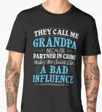 They Call Me Grandpa Because Partner In Crime Funny Men's Premium T-Shirt