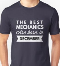The best Mechanics are born in December T-Shirt