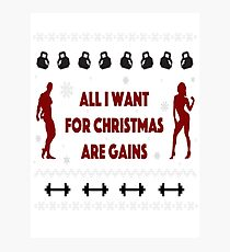 All I Want For Christmas Are Gains Ugly Sweater Photographic Print