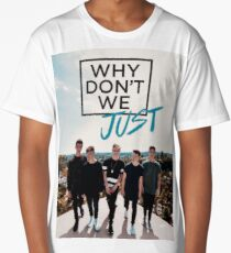 Why Don't We Long T-Shirt