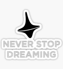 """Inception """"Never stop dreaming""""  Sticker"""