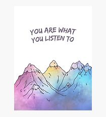 you are what you listen to -montains Photographic Print