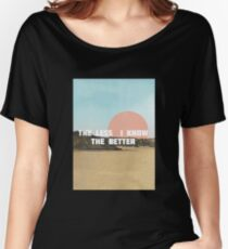 The Less The Better Women's Relaxed Fit T-Shirt