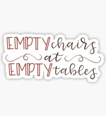 Les Misérables: Empty Chairs at Empty Tables  Sticker