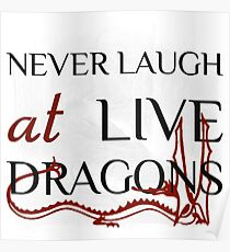 Never Laugh at Live Dragons ~ JRR Tolkien Poster