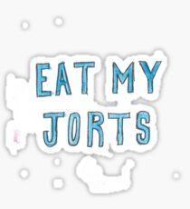 EAT MY JORTS Sticker