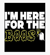 I'm Here For The Boos Halloween Design T-Shirt  Photographic Print