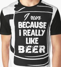 I Run Because I Really Like Beer Shirt Workout Running Graphic T-Shirt
