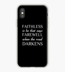 faithless is he that says farewell when the road darkens ~ JRR Tolkien iPhone Case