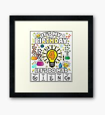 It's My Birthday Let's Do Mad Science Birthday TShirt For Kids Age 4 Framed Print