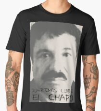 FREE El CHAPO Men's Premium T-Shirt