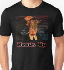Heads Up Unisex T-Shirt