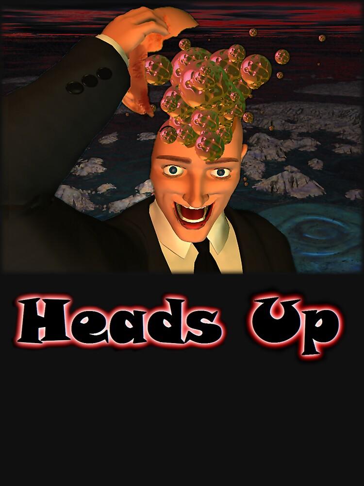 Heads Up by DaveMartsolf