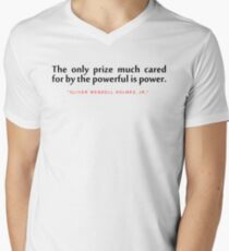 "The only prize...""Oliver Wendell Holmes, Jr"" Inspirational Quote T-Shirt"