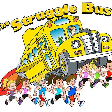 The Struggle Bus by Amznfx