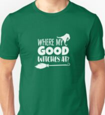 Where My Good Witches At? - WHT Unisex T-Shirt