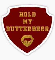 Motto: Hold My Butterbeer Sticker