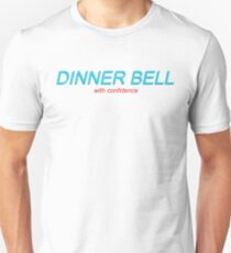 with confidence - dinner bell  Unisex T-Shirt