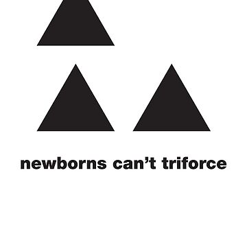newborns can't triforce by thespookyfog