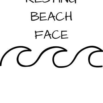 Resting Beach Face by SweetLifeAttire