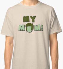 Muskelmann - Meine Mutter! Classic T-Shirt