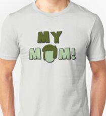 Muscle Man - My Mom!  T-Shirt