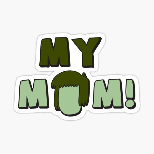 Muscle Man - My Mom!  Sticker