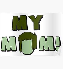 Muscle Man - My Mom!  Poster