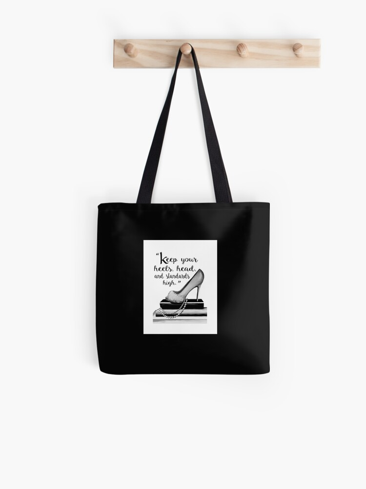 f07c30a4e56 Keep Your Heels, Head, & Standards High | Tote Bag