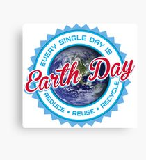 Every single day is Earth day Canvas Print